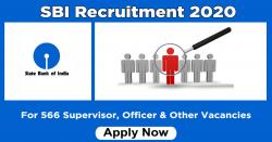 SBI Officer Recruitment 2020 For 566 Supervisor, Officer & Other Vacancies